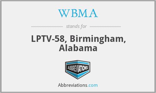 WBMA - LPTV-58, Birmingham, Alabama