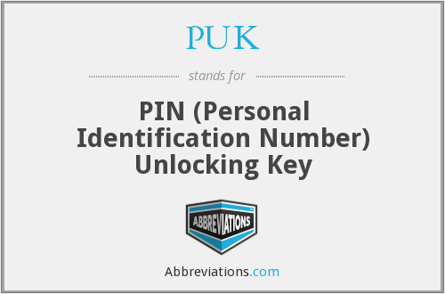 What does PUK stand for?