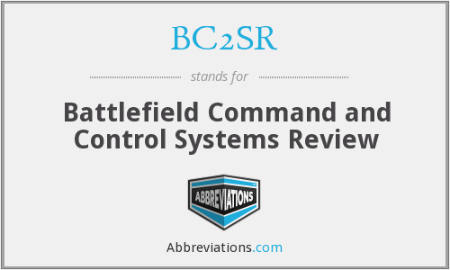BC2SR - Battlefield Command and Control Systems Review