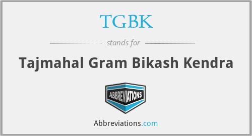 TGBK - Tajmahal Gram Bikash Kendra