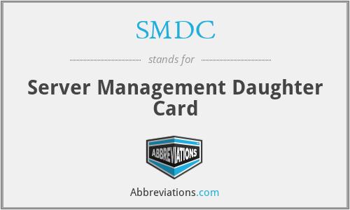 SMDC - Server Management Daughter Card