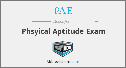 PAE - Phsyical Aptitude Exam