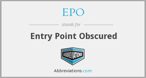 EPO - Entry Point Obscured