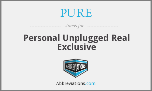 PURE - Personal Unplugged Real Exclusive
