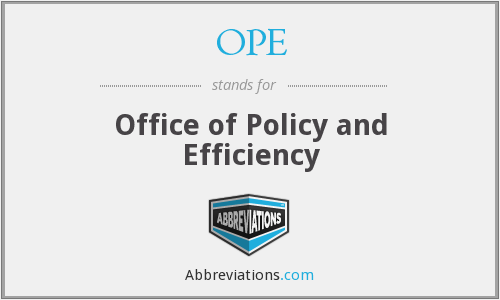 OPE - Office of Policy and Efficiency