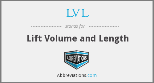 LVL - Lift Volume and Length