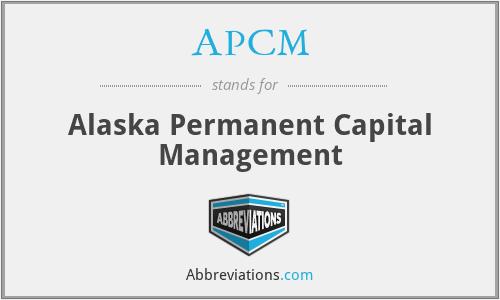 APCM - Alaska Permanent Capital Management