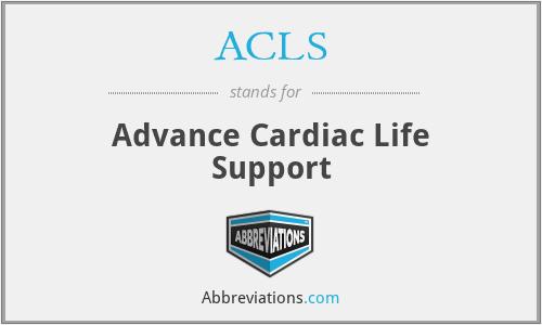 ACLS - Advance Cardiac Life Support