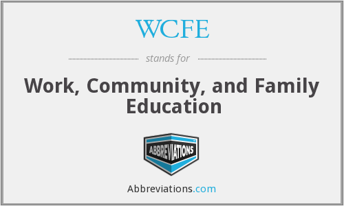 WCFE - Work, Community, and Family Education