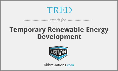 TRED - Temporary Renewable Energy Development