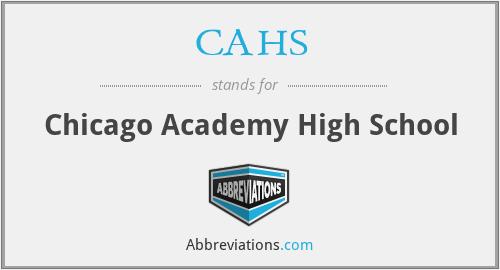 CAHS - Chicago Academy High School