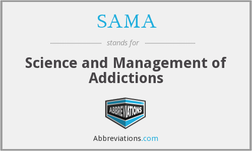 SAMA - Science and Management of Addictions