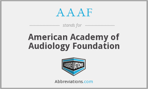 AAAF - American Academy of Audiology Foundation