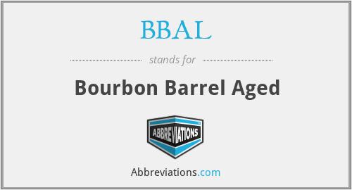 BBAL - Bourbon Barrel Aged
