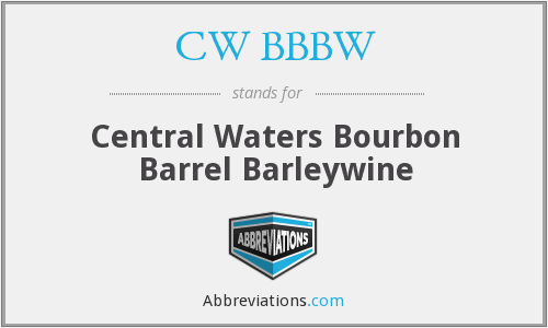 CW BBBW - Central Waters Bourbon Barrel Barleywine
