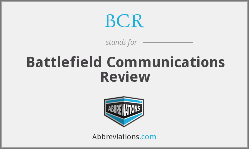 BCR - Battlefield Communications Review