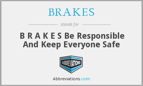 What does BRAKES stand for?