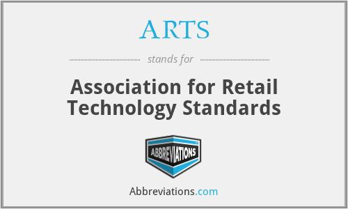 ARTS - Association for Retail Technology Standards