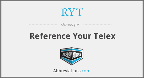 RYT - Reference Your Telex