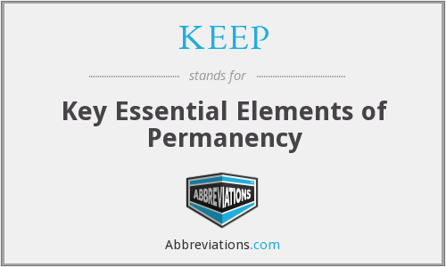 KEEP - Key Essential Elements of Permanency