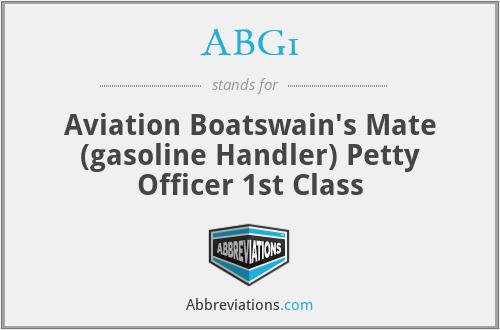 ABG1 - Aviation Boatswain's Mate (gasoline Handler) Petty Officer 1st Class