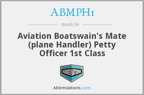 ABMPH1 - Aviation Boatswain's Mate (plane Handler) Petty Officer 1st Class