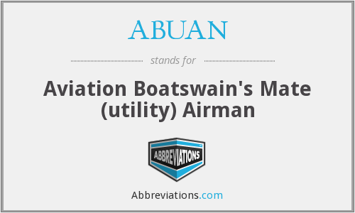 ABUAN - Aviation Boatswain's Mate (utility) Airman