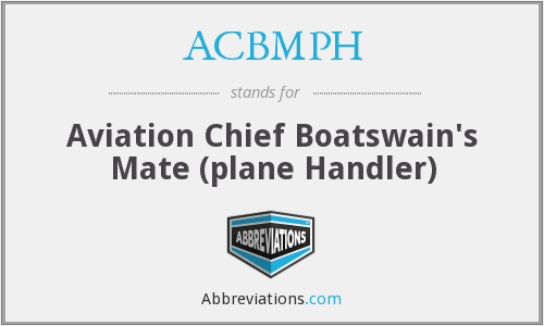 ACBMPH - Aviation Chief Boatswain's Mate (plane Handler)
