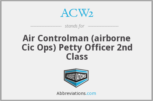 ACW2 - Air Controlman (airborne Cic Ops) Petty Officer 2nd Class