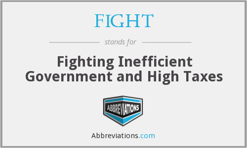 FIGHT - Fighting Inefficient Government and High Taxes