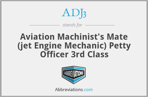 ADJ3 - Aviation Machinist's Mate (jet Engine Mechanic) Petty Officer 3rd Class