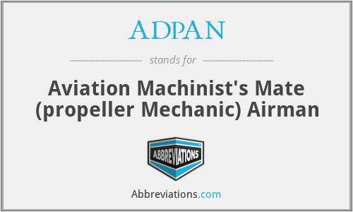 ADPAN - Aviation Machinist's Mate (propeller Mechanic) Airman