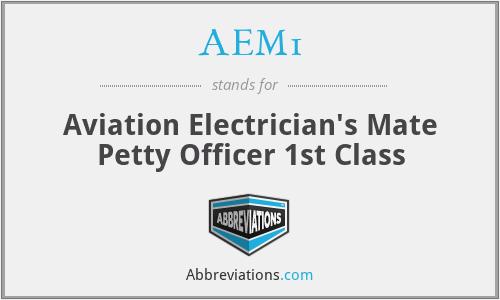 AEM1 - Aviation Electrician's Mate Petty Officer 1st Class