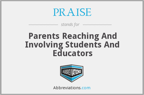 PRAISE - Parents Reaching And Involving Students And Educators