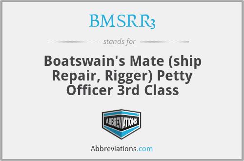 BMSRR3 - Boatswain's Mate (ship Repair, Rigger) Petty Officer 3rd Class