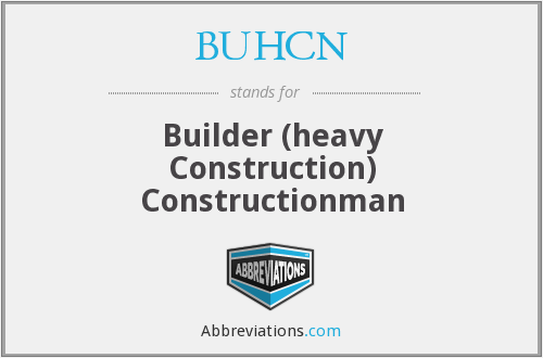 BUHCN - Builder (heavy Construction) Constructionman