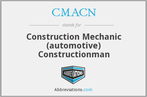 CMACN - Construction Mechanic (automotive) Constructionman