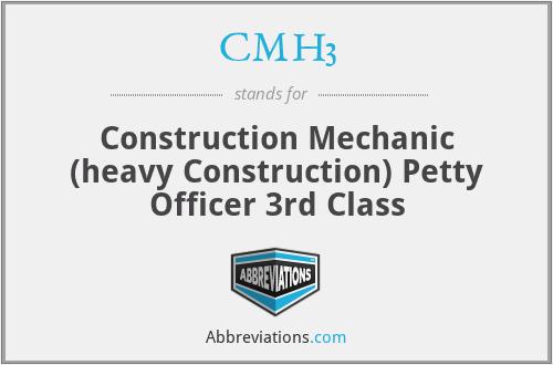 CMH3 - Construction Mechanic (heavy Construction) Petty Officer 3rd Class