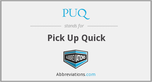 PUQ - Pick Up Quick