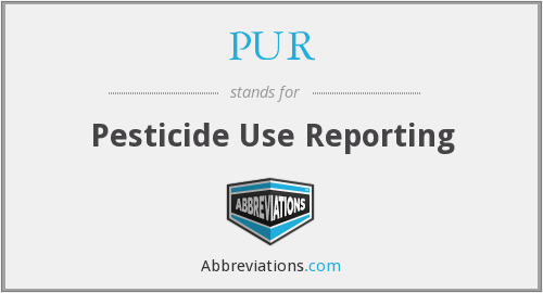 PUR - Pesticide Use Reporting