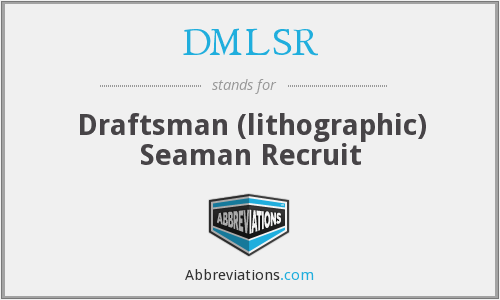 DMLSR - Draftsman (lithographic) Seaman Recruit