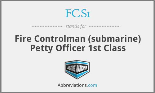 FCS1 - Fire Controlman (submarine) Petty Officer 1st Class