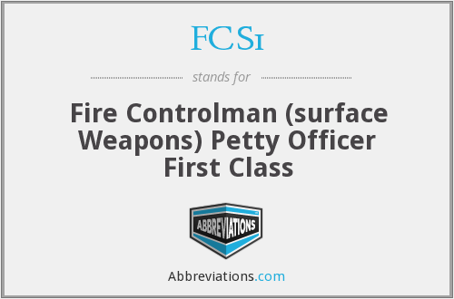 FCS1 - Fire Controlman (surface Weapons) Petty Officer First Class