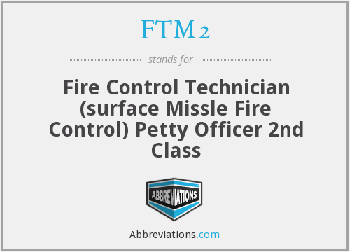 FTM2 - Fire Control Technician (surface Missle Fire Control) Petty Officer 2nd Class