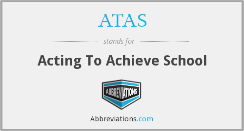 ATAS - Acting To Achieve School