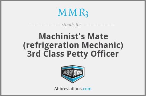 MMR3 - Machinist's Mate (refrigeration Mechanic) 3rd Class Petty Officer