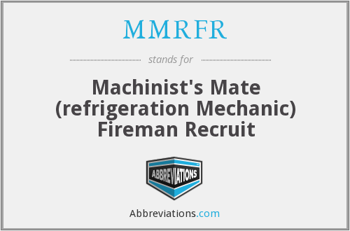 MMRFR - Machinist's Mate (refrigeration Mechanic) Fireman Recruit