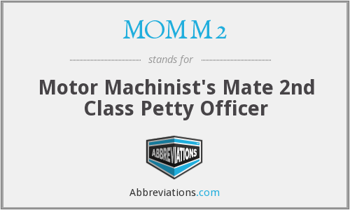 MOMM2 - Motor Machinist's Mate 2nd Class Petty Officer