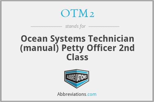 OTM2 - Ocean Systems Technician (manual) Petty Officer 2nd Class