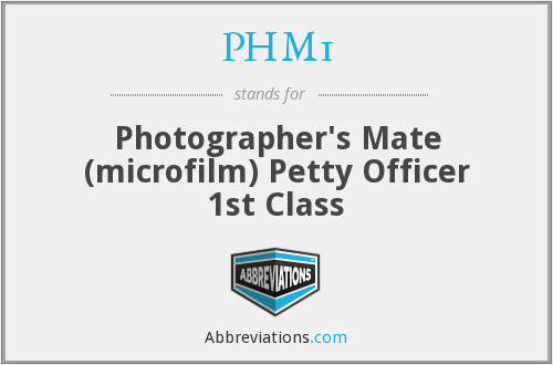 PHM1 - Photographer's Mate (microfilm) Petty Officer 1st Class